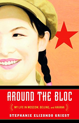 Around the Bloc; My Life in Moscow, Beijing, and Havana