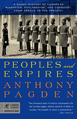 9780812967616: Peoples and Empires: A Short History of European Migration, Exploration, and Conquest, from Greece to the Present