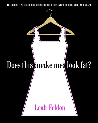 9780812967654: Does This Make Me Look Fat?: The Definitive Rules for Dressing Thin for Every Height, Size, and Shape