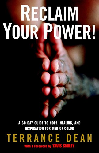Reclaim Your Power!: A 30-Day Guide to: Terrance Dean
