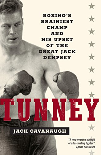 9780812967838: Tunney: Boxing's Brainiest Champ and His Upset of the Great Jack Dempsey