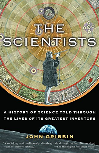 9780812967883: The Scientists: A History of Science Told Through the Lives of Its Greatest Inventors