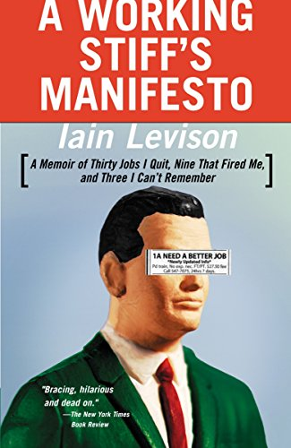 9780812967944: A Working Stiff's Manifesto: A Memoir of Thirty Jobs I Quit, Nine That Fired Me, and Three I Can't Remember