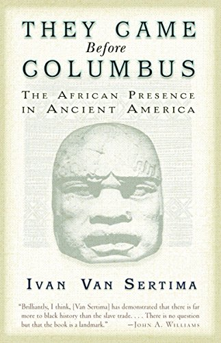 They Came Before Columbus: The African Presence: Ivan Van Sertima