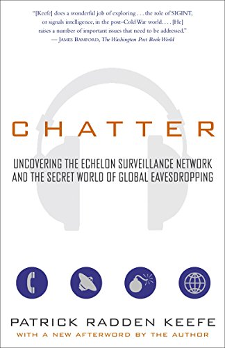 9780812968279: Chatter: Uncovering the Echelon Surveillance Network And the Secret World of Global Eavesdropping