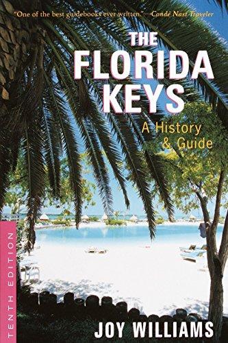The Florida Keys A History Guide Tenth: Joy Williams