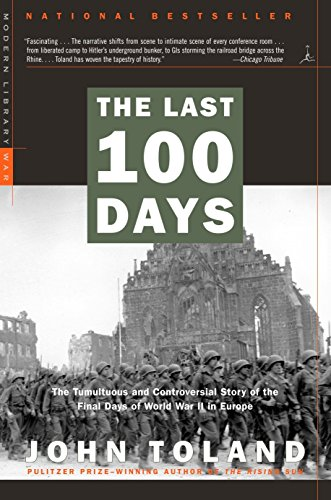 9780812968590: The Last 100 Days: The Tumultuous and Controversial Story of the Final Days of World War II in Europe (Modern Library War)