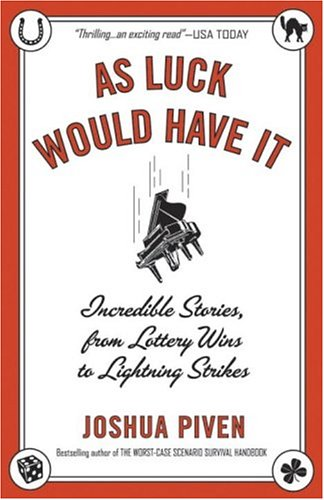 9780812968675: As Luck Would Have It: Incredible Stories, from Lottery Wins to Lightning Strikes