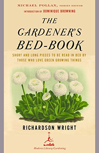 The Gardener's Bed-Book: Short and Long Pieces: Wright, Richardson
