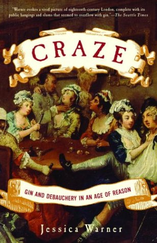9780812968996: Craze: Gin and Debauchery in an Age of Reason