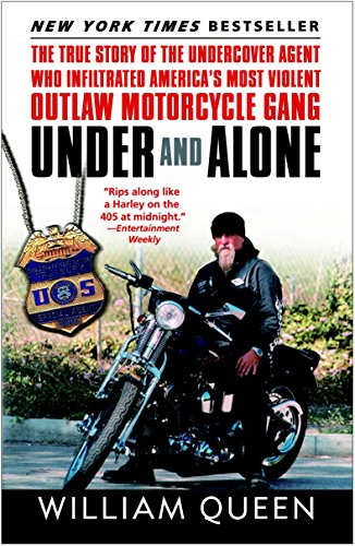 9780812969528: Under and Alone: The True Story of the Undercover Agent Who Infiltrated America's Most Violent Outlaw Motorcycle Gang