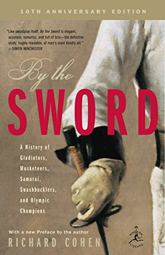 9780812969665: By the Sword: A History of Gladiators, Musketeers, Samurai, Swashbucklers, and Olympic Champions; 10th Anniversary Edition (Modern Library Paperbacks)
