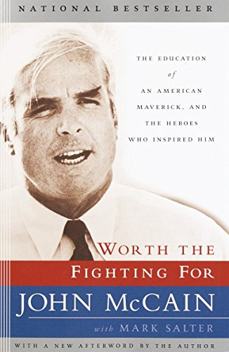 9780812969740: Worth the Fighting For: The Education of an American Maverick, and the Heroes Who Inspired Him