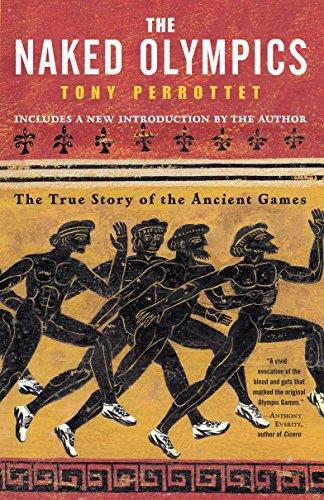 The Naked Olympics: The True Story of: Perrottet, Tony