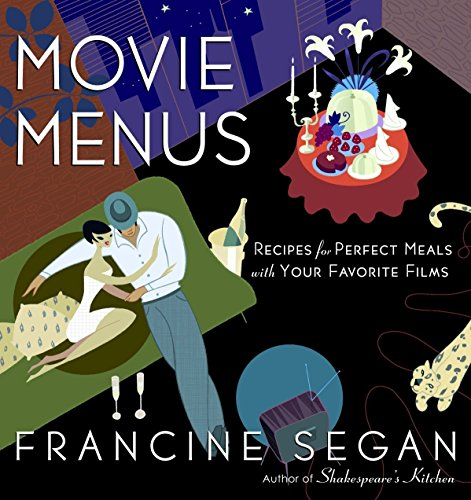 9780812969924: Movie Menus: Recipes for Perfect Meals with Your Favorite Films