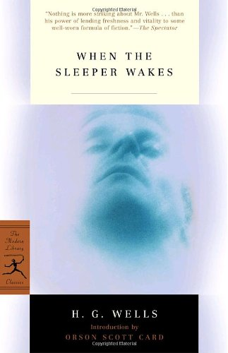 When the Sleeper Wakes (Modern Library Classics): H.G. Wells