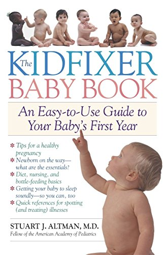 9780812970173: The Kidfixer Baby Book: An Easy-to-Use Guide to Your Baby's First Year