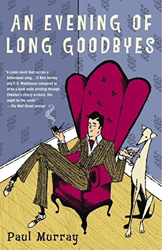 An Evening of Long Goodbyes: A Novel: Paul Murray