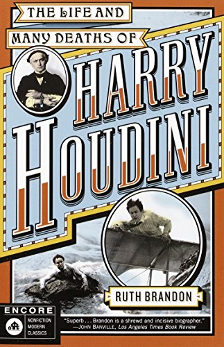 The Life and Many Deaths of Harry Houdini