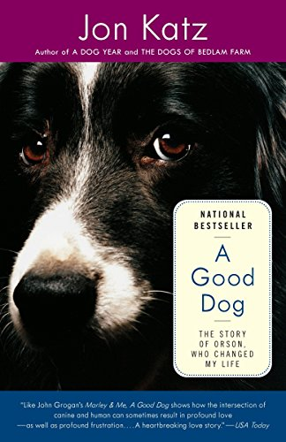 9780812971491: Good Dog, A: The Story of Orson, Who Changed My Life