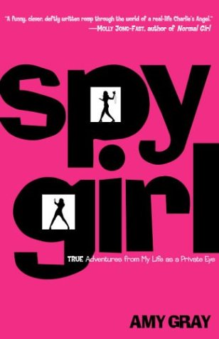 9780812971521: Spygirl: True Adventures from My Life as a Private Eye