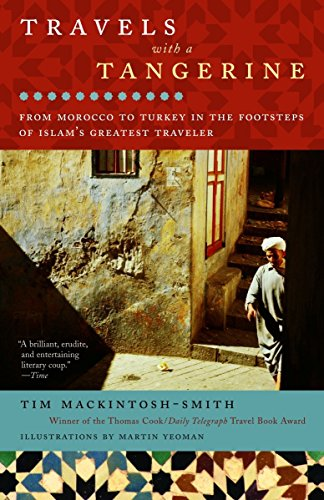 9780812971644: Travels with a Tangerine: From Morocco to Turkey in the Footsteps of Islam's Greatest Traveler