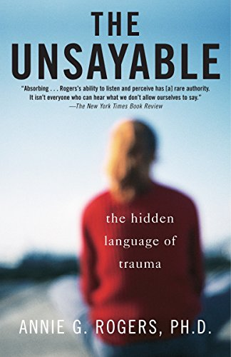 9780812971668: The Unsayable: The Hidden Language of Trauma