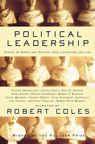 Political Leadership: Stories of Power and Politics: Coles, Robert, Eliot,