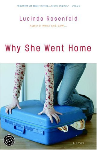 Why She Went Home: A Novel (Ballantine Reader's Circle): Rosenfeld, Lucinda