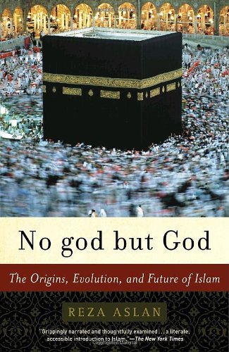 9780812971897: No God But God: The Origins, Evolution, and Future of Islam
