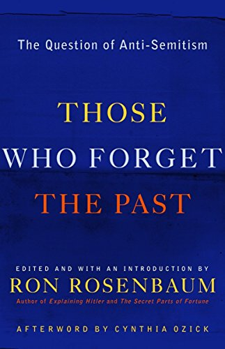 9780812972030: Those Who Forget the Past: The Question of Anti-Semitism