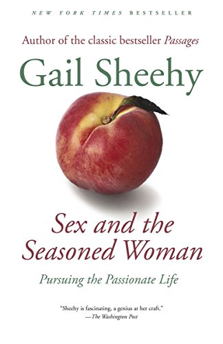9780812972740: Sex and the Seasoned Woman: Pursuing the Passionate Life