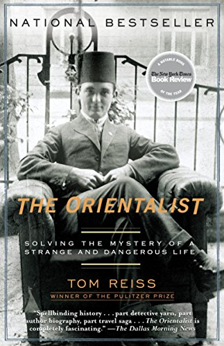 The Orientalist: Solving the Mystery of a: Tom Reiss