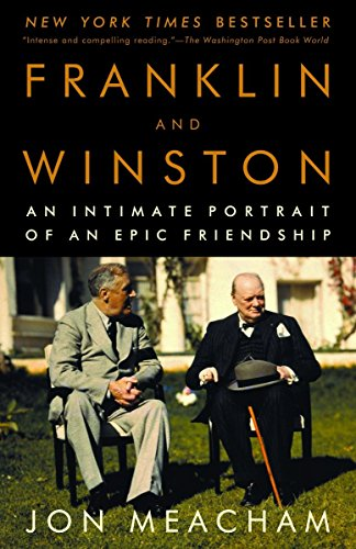 Franklin and Winston: An Intimate Portrait of: Meacham, Jon