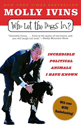 9780812973075: Who Let the Dogs In?: Incredible Political Animals I Have Known