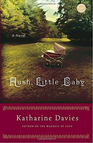 Hush, Little Baby: A Novel: Katharine Davies