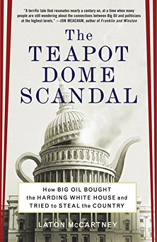 9780812973372: The Teapot Dome Scandal: How Big Oil Bought the Harding White House and Tried to Steal the Country