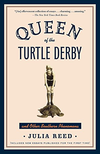 9780812973617: Queen of the Turtle Derby and Other Southern Phenomena: Includes New Essays Published for the First Time