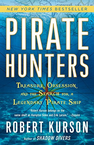 9780812973693: Pirate Hunters: Treasure, Obsession, and the Search for a Legendary Pirate Ship
