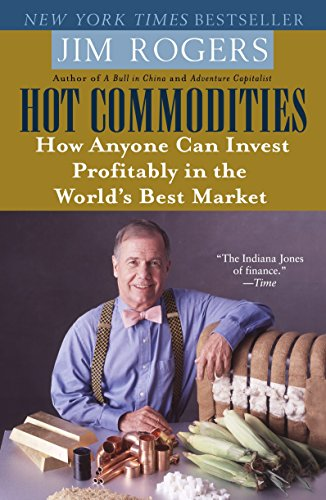 9780812973716: Hot Commodities: How Anyone Can Invest Profitably in the World's Best Market