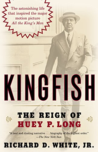 Kingfish: The Reign of Huey P. Long (9780812973839) by White Jr., Richard D.