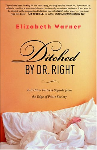 9780812973921: Ditched by Dr. Right: And Other Distress Signals from the Edge of Polite Society