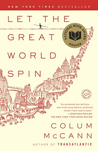 Let the Great World Spin: A Novel: McCann, Colum