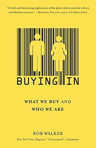 9780812974096: Buying In: What We Buy and Who We Are