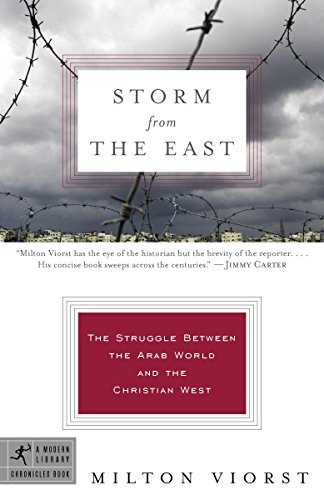 9780812974195: Storm from the East: The Struggle Between the Arab World and the Christian West (Modern Library Chronicles)