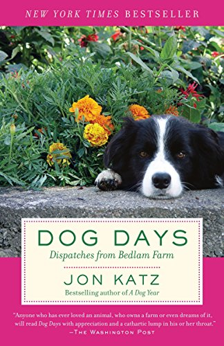 9780812974355: Dog Days: Dispatches from Bedlam Farm