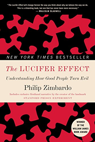 9780812974447: The Lucifer Effect: Understanding How Good People Turn Evil