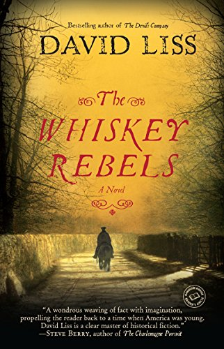 9780812974539: The Whiskey Rebels: A Novel (Random House Reader's Circle)