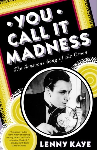 9780812974553: You Call It Madness: The Sensuous Song of the Croon