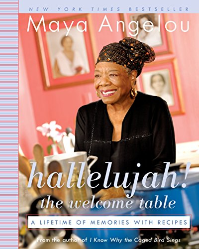 Hallelujah! The Welcome Table: A Lifetime of Memories with Recipes (0812974859) by Angelou, Maya